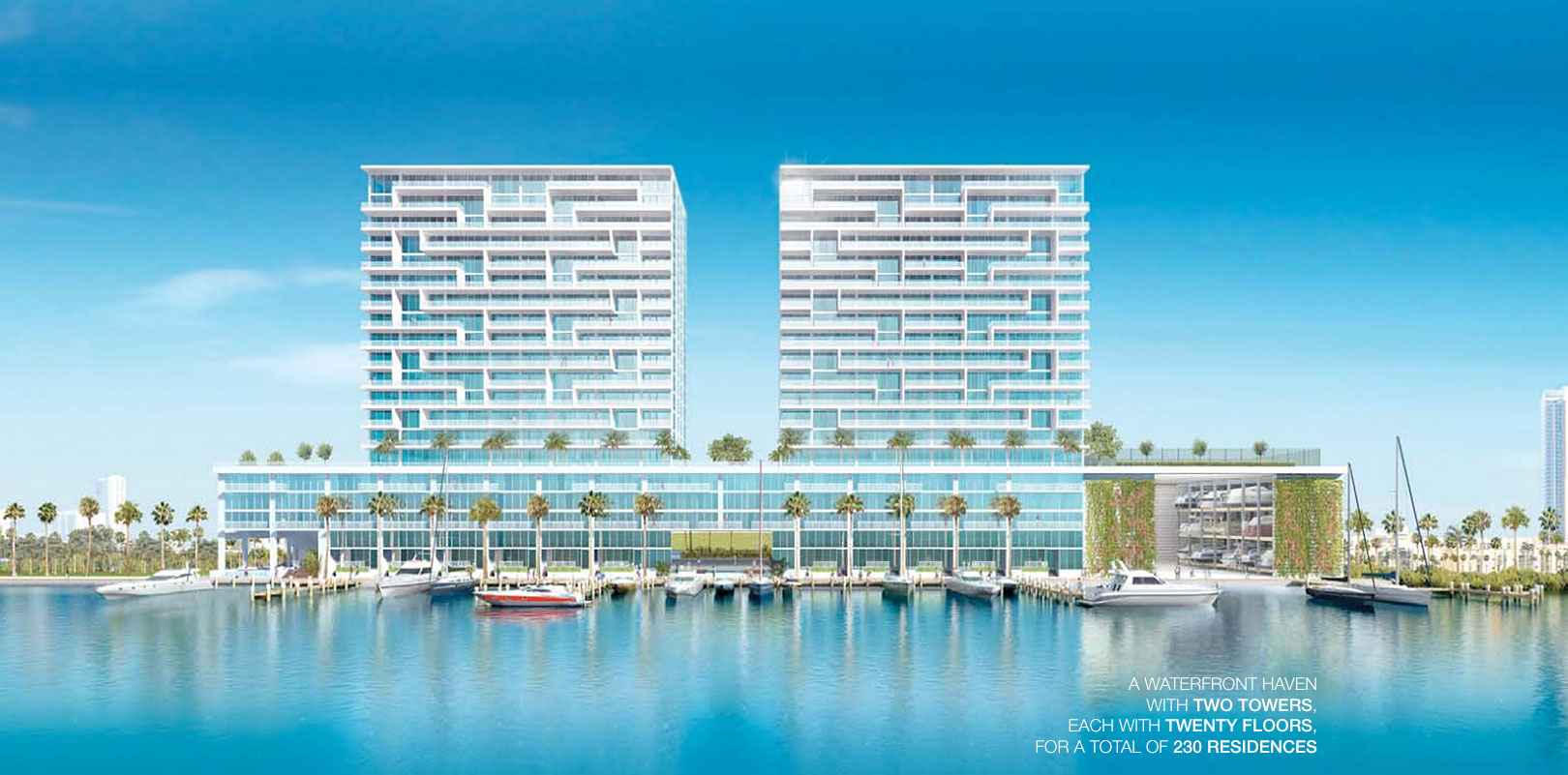 A waterfront haven, with two towers, each with 20 floors, for a total of 230 residences